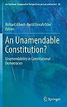 An Unamendable Constitution?: Unamendability in Constitutional Democracies (Ius Gentium: Comparative Perspectives on Law and Justice)