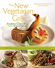 New Vegetarian Grill: 250 Flame-Kissed Recipes for Fresh, Inspired Meals