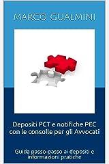 Depositi PCT e notifiche PEC con le consolle per gli Avvocati: Guida passo-passo ai depositi e informazioni pratiche (Processi telematici) Formato Kindle