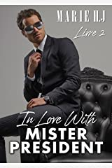 In Love With Mister President : Livre 2 Format Kindle