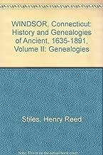WINDSOR, Connecticut: History and Genealogies of Ancient, 1635-1891, Volume II: Genealogies