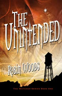 The Unintended (2nd Edition): The Watcher Series: Book One