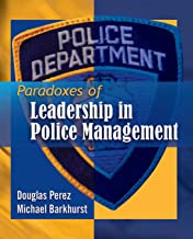 Best paradoxes of leadership in police management Reviews