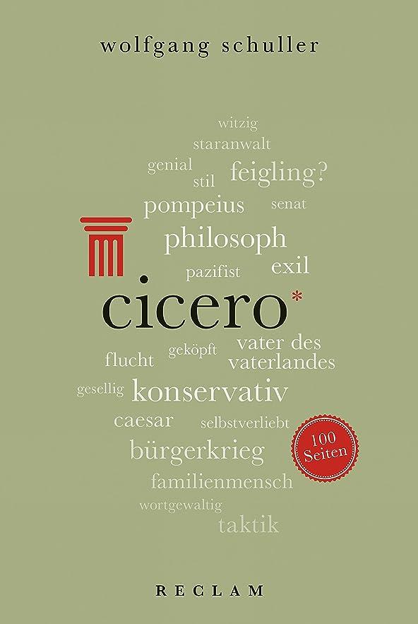 攻撃的表向き眼Cicero. 100 Seiten: Reclam 100 Seiten (German Edition)