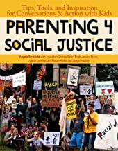 Parenting for Social Justice: Tips, Tools, and Inspiration for Conversations and Action with Kids