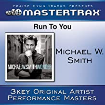 Best michael w smith run to you Reviews