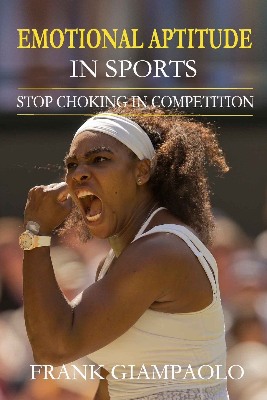 Emotional Aptitude In Sports: Stop Choking In Competition