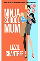 Ninja School Mum: A totally addictive, feel-good romance read, that you won't want to put down! Kindle Edition