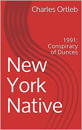 New York Native: 1991: Conspiracy of Dunces (English Edition)