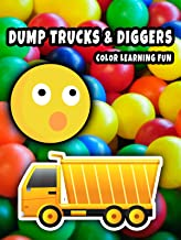 Dump Trucks & Diggers - Color Learning Fun