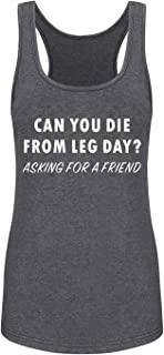 GROWYI Womens Workout Tank Top-Can You Die from Leg Day Funny Saying Fitness Racerback Gym Sleeveless Shirts for Women