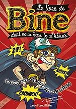 Le livre de Bine dont vous êtes le z'héros 2: La fabuleuse épopée du zwiz coincé (French Edition)