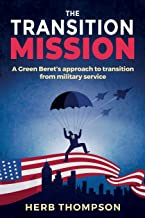 The Transition Mission: A Green Beret's approach to transition from military service