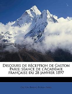 Discours de reception de Gaston Paris; seance de l'Academie francaise du 28 janvier 1897