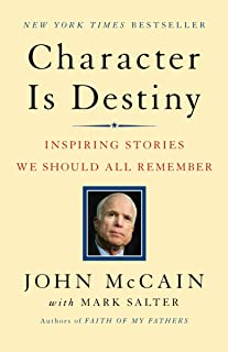 Character is Destiny: Inspiring Stories We Should All Remember