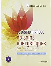Livres Le grand manuel de soins énergétiques : Avec de nouvelles techniques et de nouveaux outils (1DVD) PDF