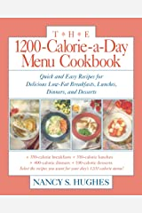 The 1200-Calorie-a-Day Menu Cookbook: Quick and Easy Recipes for Delicious Low-fat Breakfasts, Lunches, Dinners, and Desserts: A Quick and Easy ... Lunches, Dinners, and Desserts Ches, Dinners Paperback