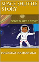 SPACE SHUTTLE STORY (English Edition)