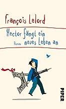 Hector fängt ein neues Leben an: Roman (Hector's journeys 6) (German Edition)