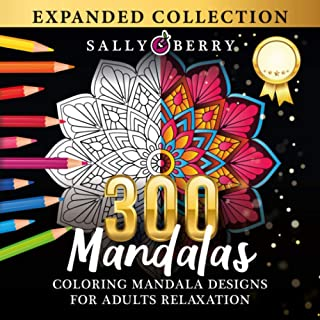 300 Coloring Mandala Designs for Adults Relaxation: World's Most Amazing Selection of Stress Relieving and Relaxing Mandal...