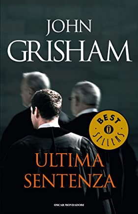Ultima sentenza (Oscar grandi bestsellers)