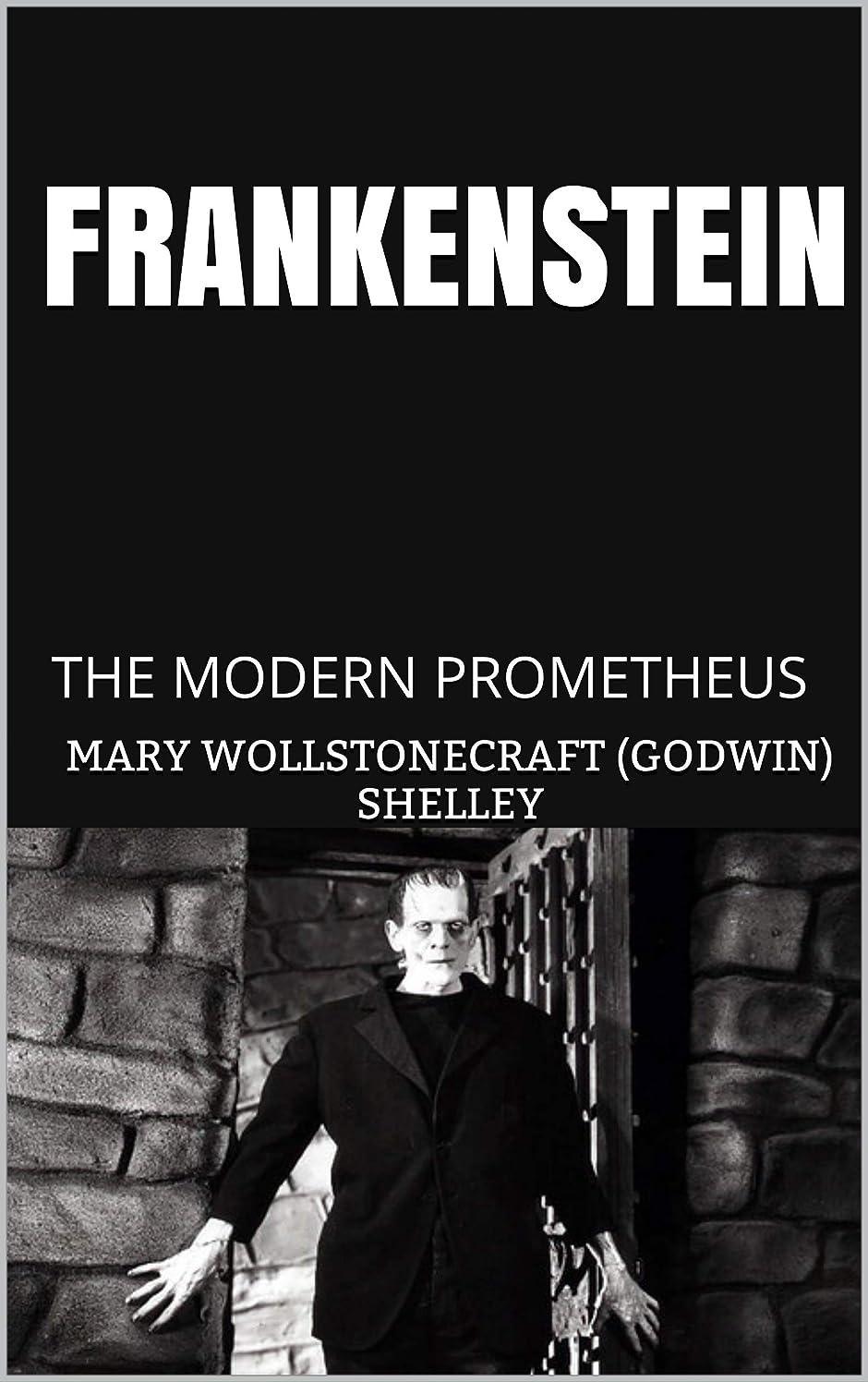 フルーティー偶然のベテランFRANKENSTEIN: THE MODERN PROMETHEUS (English Edition)