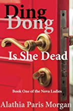Ding Dong! Is She Dead? (Nova Ladies Series Book 1)
