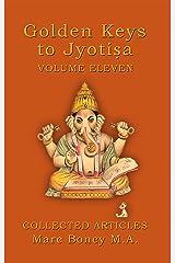 Golden Keys to Jyotisha: Volume Eleven Kindle Edition