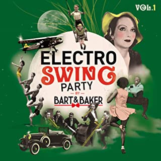 Electro Swing Party by Bart&Baker, Vol.1