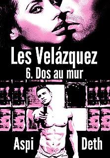 Les Velázquez - Dos au mur. (French Edition)