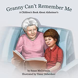 Granny Can't Remember Me: A Children's Book About Alzheimer's