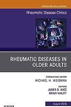 Rheumatic Diseases in Older Adults, An Issue of Rheumatic Disease Clinics of North America E-Book (The Clinics: Internal Medicine)