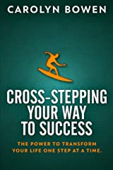 Cross-Stepping Your Way To Success: Large Print Edition Paperback