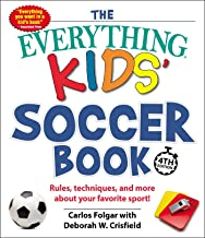 The Everything Kids' Soccer Book, 4th Edition: Rules, Techniques, and More about Your Favorite Sport!