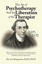 The Art of Psychotherapy and the Liberation of the Therapist