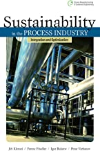 Sustainability in the Process Industry: Integration and Optimization (Green Manufacturing & Systems Engineering) (English Edition)