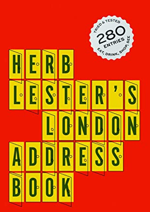 Herb Lesters London Address Book: Eating & Drinking