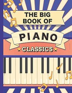 The Big Book of Piano Classics: 70 Sheet Music : Chopin, Bach, Mozart, Beethoven, Debussy, Liszt, Rachmaninoff, Tchaikovsk...