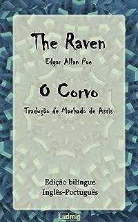 The Raven / O Corvo - Edição bilíngue (Inglês-Português) - Tradução de Machado de Assis (Portuguese Edition)