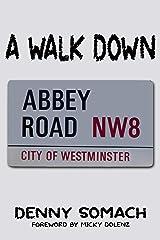 A Walk Down Abbey Road Kindle Edition