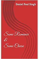 Some Romance & Some Cheese: Volume One Kindle Edition
