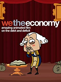 We The Economy: Amazing Animated Film on the Debt and the Deficit