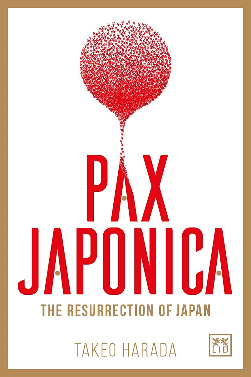 Pax Japonica: The Resurrection of Japan (English Edition)