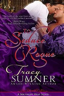 To Seduce A Rogue (Southern Heat/ADAM Book 1)
