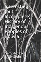 Interesting (but Incomplete) History of Indigenous Peoples of Bolivia