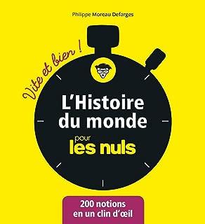 L'Histoire du monde pour les Nuls - Vite et Bien (Pour les Nuls Vite et Bien) (French Edition)