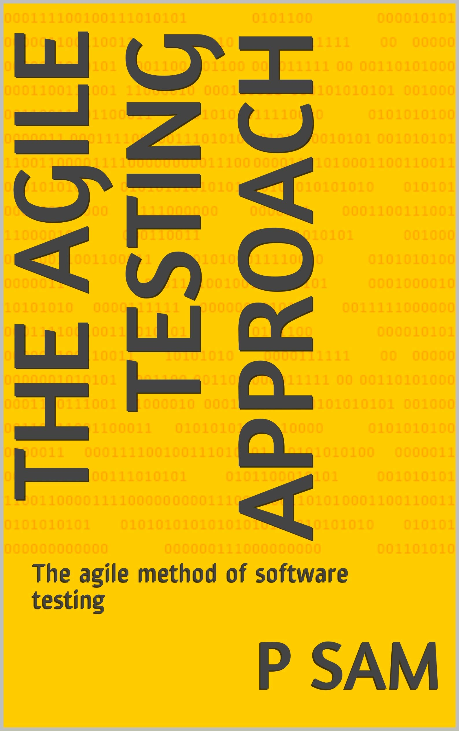 The Agile Testing Approach: The agile method of software testing (Tech Book 2)