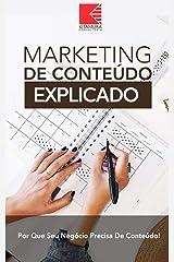 Marketing de Conteúdo Explicado: Por que Sua Empresa Precisa de Conteúdo eBook Kindle