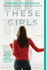 These Girls: A Novel Kindle Edition