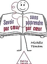 Livres Savoir par coeur sans apprendre par coeur PDF